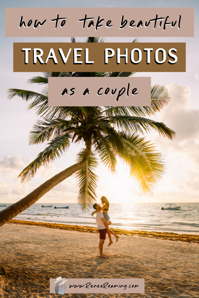 How to Take Truly Beautiful Travel Photos As A Couple - Tulum Mexico
