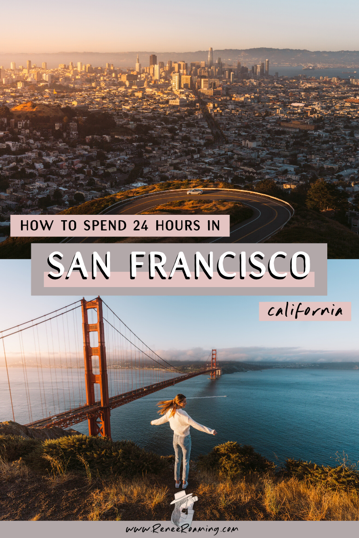 How to Spend 24 Hours in San Francisco California