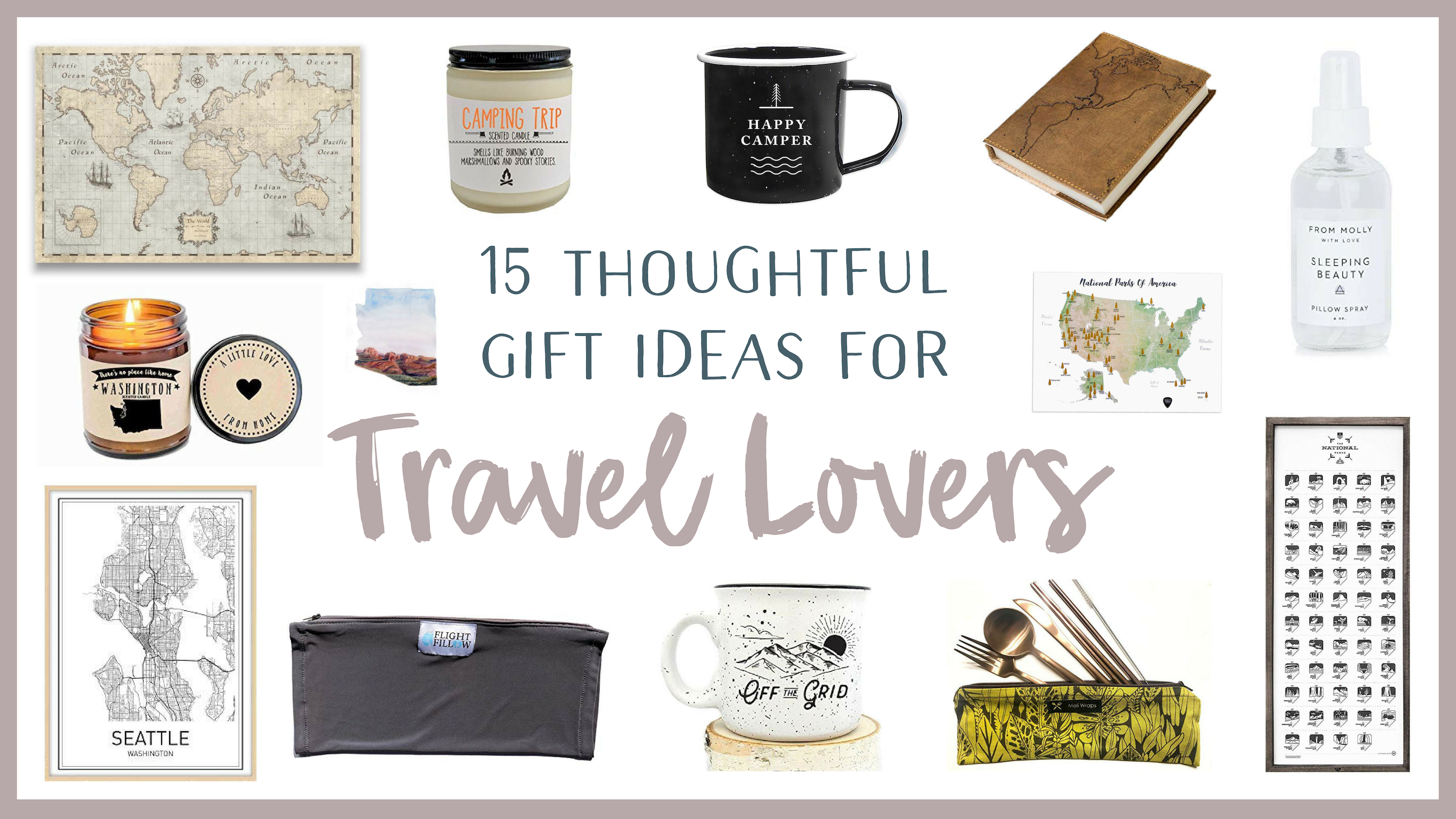 15 thoughtful gift ideas for travel lovers - renee roaming