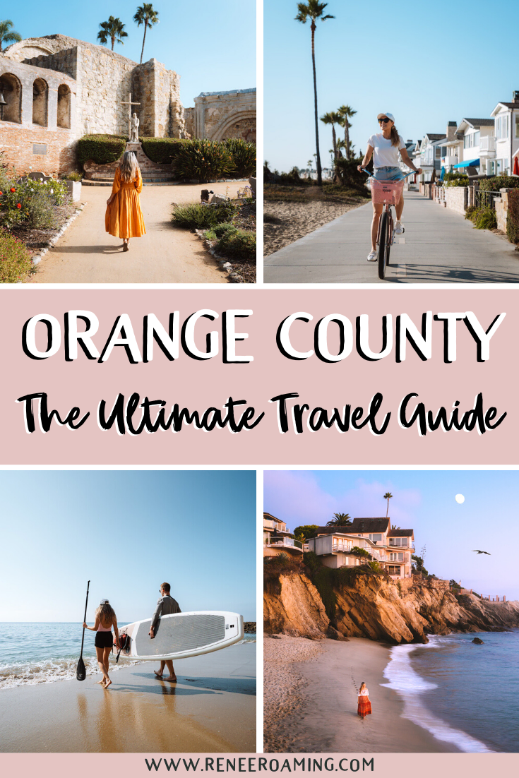 The Ultimate Orange County Travel Guide - Everything You Need to Know!