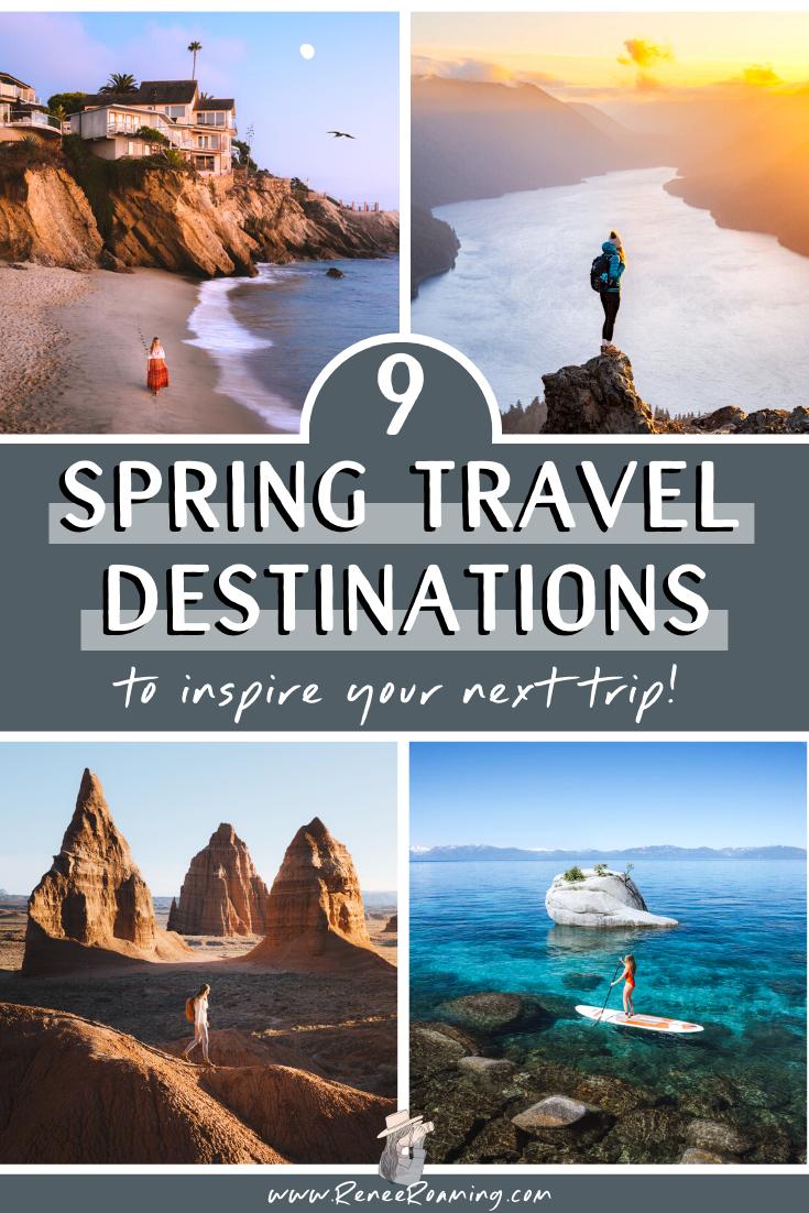 9 Spring Travel Destinations to Inspire Your Next Trip!