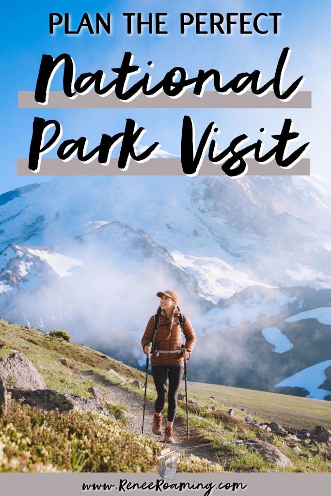 Tips For Planning The Perfect National Park Visit - Renee Roaming