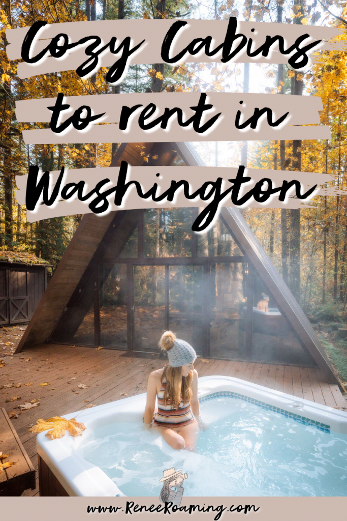 Cozy Cabins to Rent in Washington State - Renee Roaming