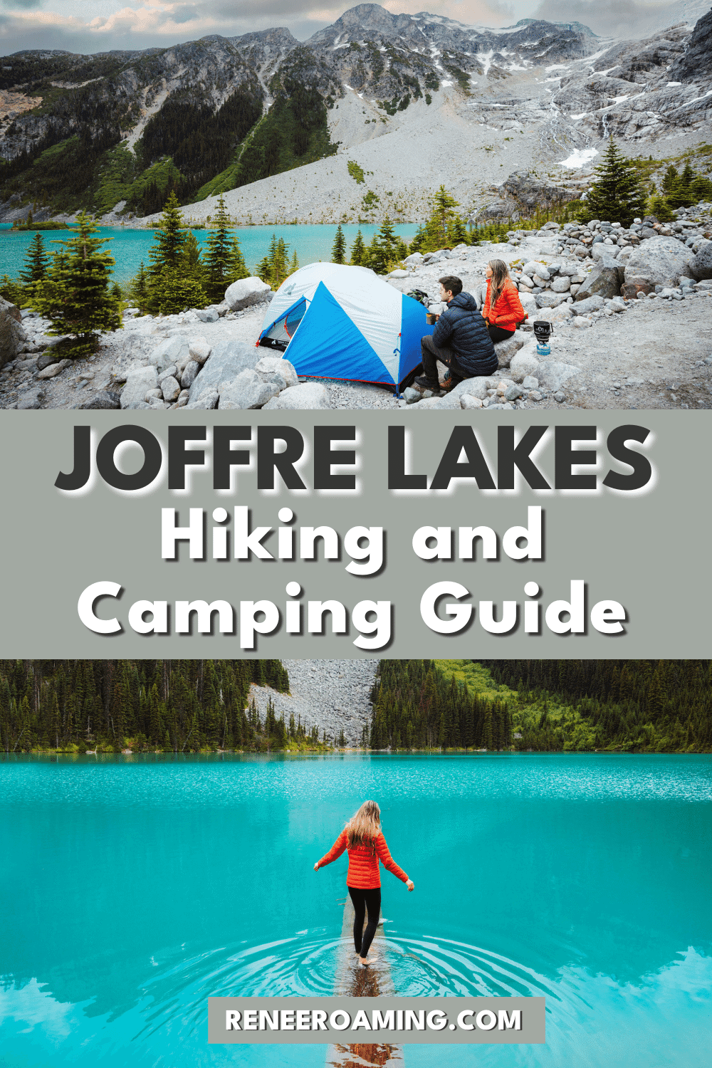 Joffre Lakes Hiking and Camping Guide: Explore Lower, Middle and Upper Joffre Lakes